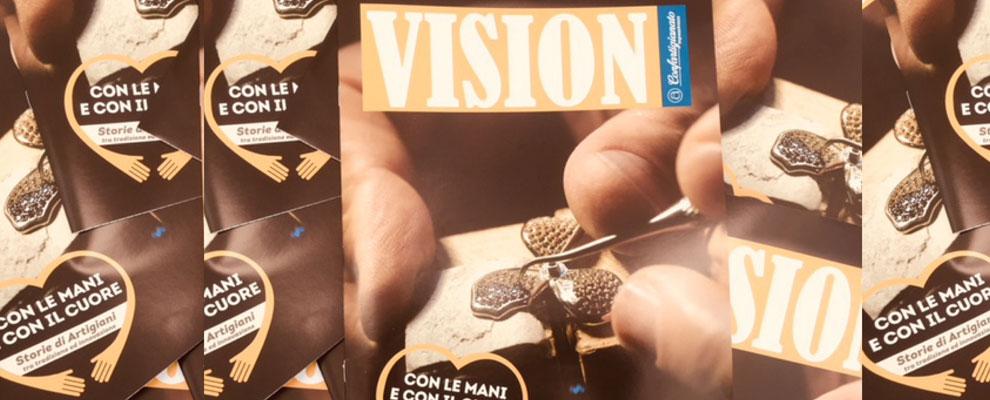 Vision. Il 3 numero 2018 del giornalino periodico di Confartigianato Arezzo