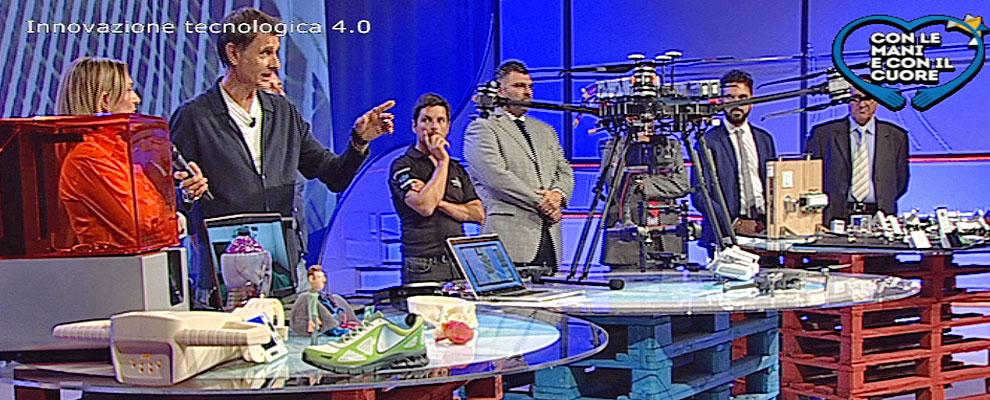Con le Mani e con il Cuore la 4° puntata su innovazione tecnologica 4.0